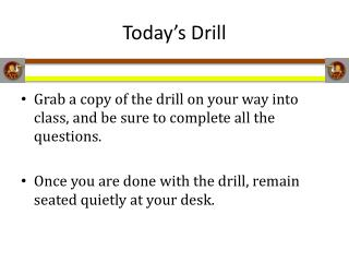 Today's Drill