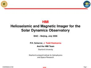 HMI Helioseismic and Magnetic Imager for the Solar Dynamics Observatory BAO – Beijing, July 2006