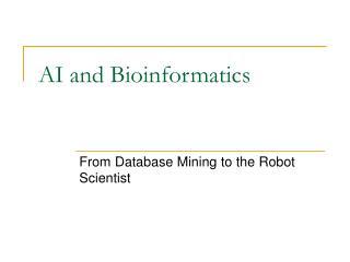 AI and Bioinformatics
