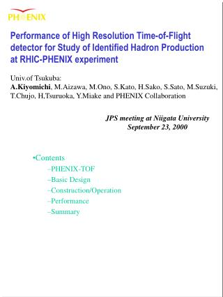 Contents PHENIX-TOF Basic Design Construction/Operation Performance Summary