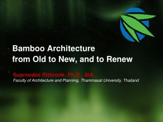 Bamboo Architecture  from Old to New, and to Renew