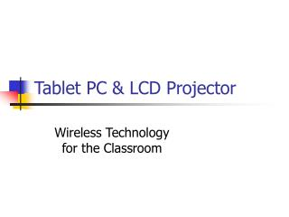 Tablet PC & LCD Projector