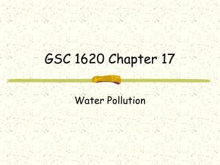 GSC 1620 Chapter 17