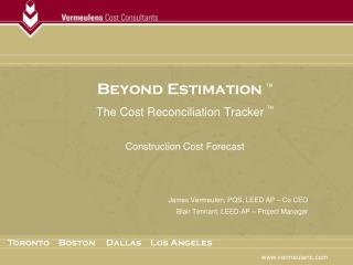 Beyond Estimation  TM The Cost Reconciliation Tracker  TM Construction Cost Forecast