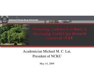 Promoting Academic Excellence &  Developing World Class Research Centers at NCKU
