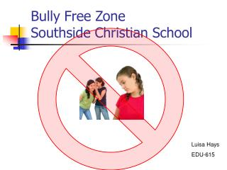 Bully Free Zone Southside Christian School