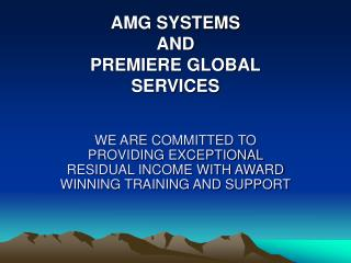 AMG SYSTEMS AND PREMIERE GLOBAL SERVICES