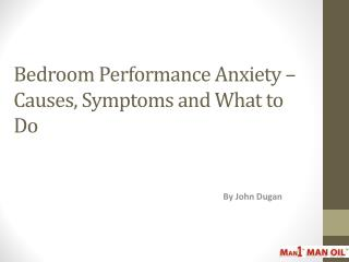 Bedroom Performance Anxiety – Causes, Symptoms