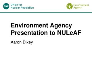Environment Agency  Presentation to  NULeAF
