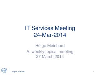 IT Services Meeting 24-Mar-2014