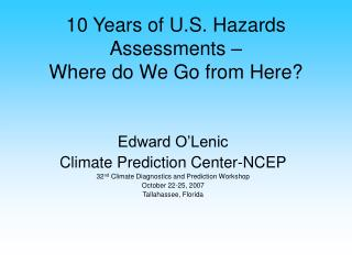 10 Years of U.S. Hazards Assessments – Where do We Go from Here?