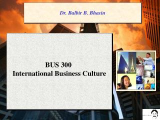 BUS 300  International Business Culture