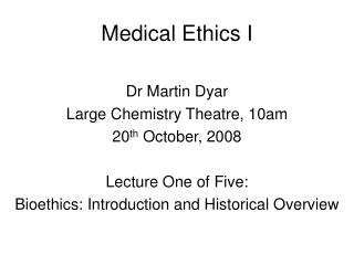 Medical Ethics I