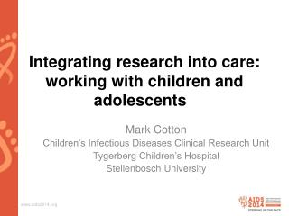 Integrating research into care: working with children and adolescents