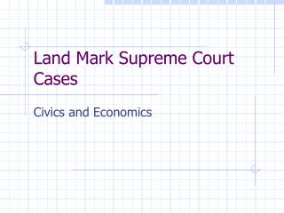 Land Mark Supreme Court Cases