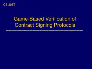 Game-Based Verification of Contract Signing Protocols