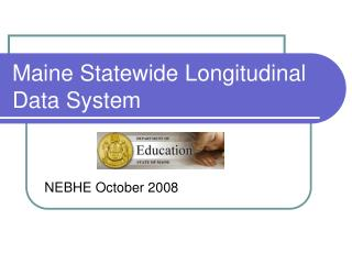 Maine Statewide Longitudinal Data System