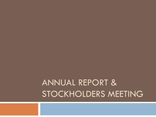 Annual Report & Stockholders Meeting