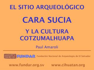 EL SITIO ARQUEOLÓGICO CARA SUCIA Y LA CULTURA COTZUMALHUAPA