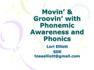 Movin' & Groovin' with Phonemic Awareness and Phonics