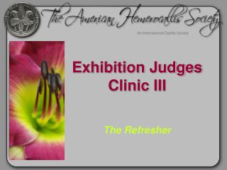 Exhibition Judges Clinic III The Refresher