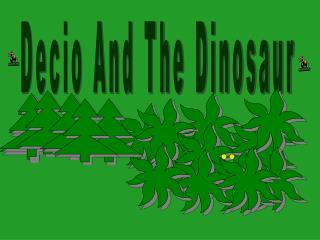 Decio And The Dinosaur