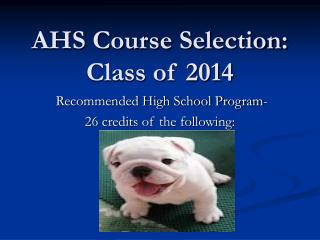 AHS Course Selection:  Class of 2014