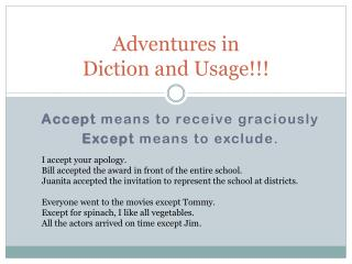 Adventures in  Diction and Usage!!!