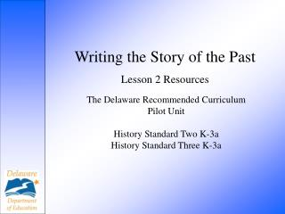 Writing the Story of the Past Lesson 2 Resources