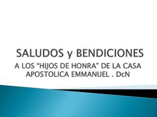 SALUDOS y BENDICIONES