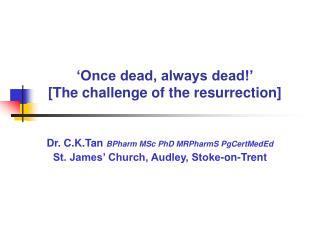 'Once dead, always dead!' [The challenge of the resurrection]