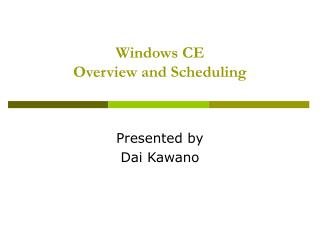 Windows CE Overview and Scheduling