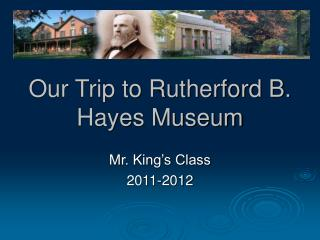 Our Trip to Rutherford B. Hayes Museum