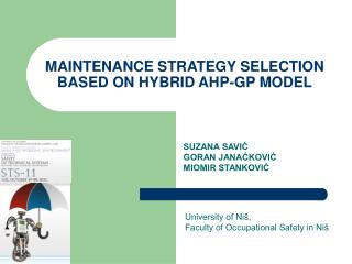 MAINTENANCE STRATEGY SELECTION BASED ON HYBRID AHP-GP MODEL