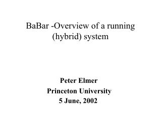 BaBar -Overview of a running (hybrid) system