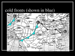 cold fronts (shown in blue)