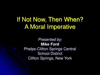 If Not Now, Then When? A Moral Imperative