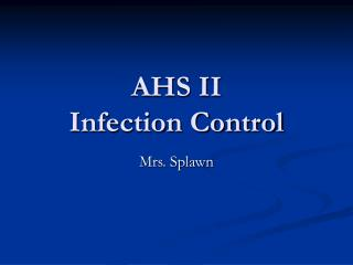 AHS II Infection Control