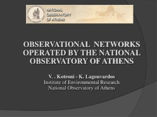 OBSERVATIONAL  NETWORKS OPERATED BY THE NATIONAL OBSERVATORY OF ATHENS