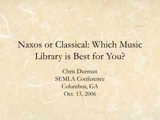 Naxos or Classical: Which Music Library is Best for You?