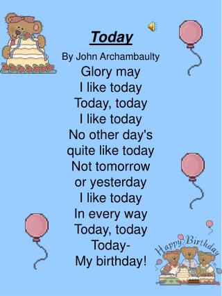Today By John Archambaulty Glory may I like today Today, today I like today