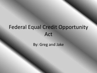 Federal Equal Credit Opportunity Act
