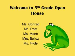 Welcome to 5 th  Grade Open House