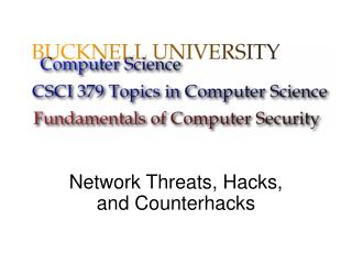 Network Threats, Hacks, and Counterhacks