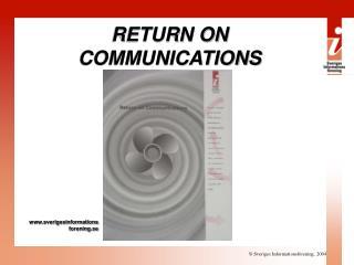 RETURN ON COMMUNICATIONS