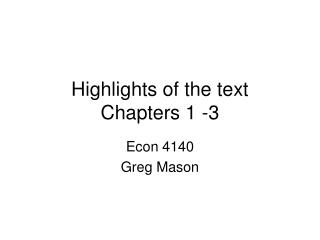 Highlights of the text Chapters 1 -3