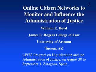 Online Citizen Networks to Monitor and Influence the Administration of Justice William E. Boyd