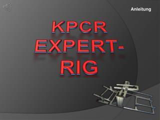 KPCR EXPERT- RIG
