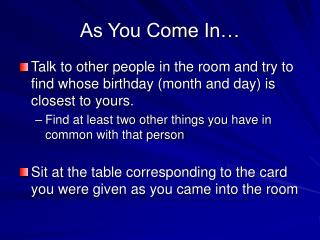 As You Come In…