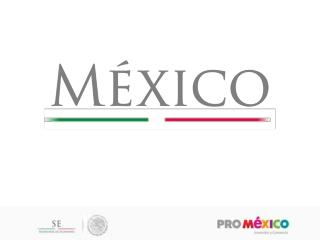 Competitive advantages for investing in Mexico